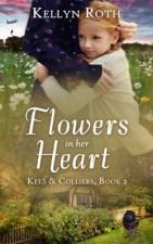 Flowers in Her Heart by Kellyn Roth