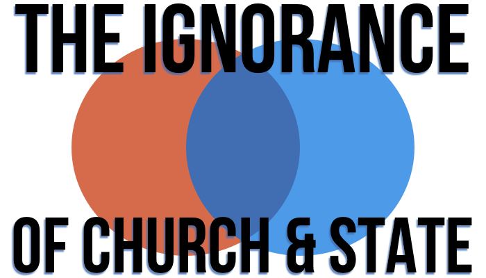 The Ignorance of Church and State Podcast