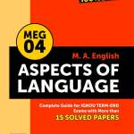 IGNOU MEG-04 Aspects of Language IGNOU Help Book with Solved Previous Year's Question Papers and Important Exam Notes