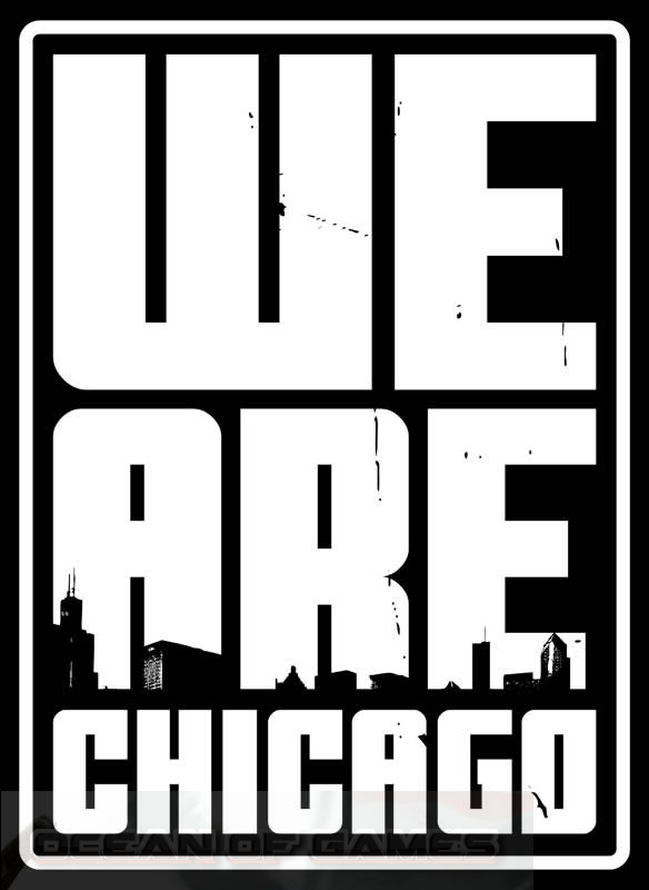 We Are Chicago Free Download