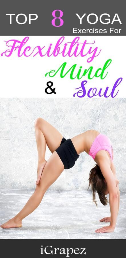 Top 8 Yoga Exercises- Flexibility, Mind and Soul - iGrapez