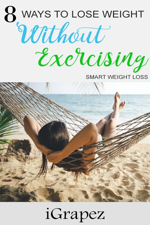 8 Ways to Lose Weight Without Exercising- [Smart Weight Loss]