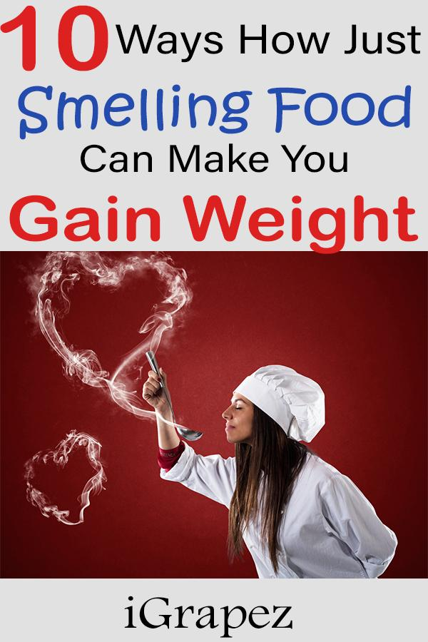 10 Ways How Just Smelling Food Can Make You Gain Weight
