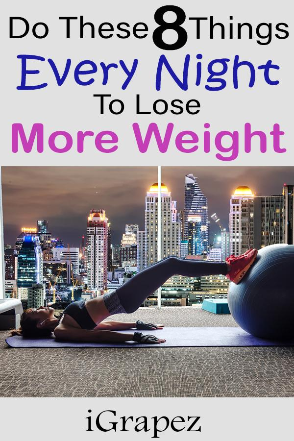 Do These 8 Things Every Night to Lose More Weight