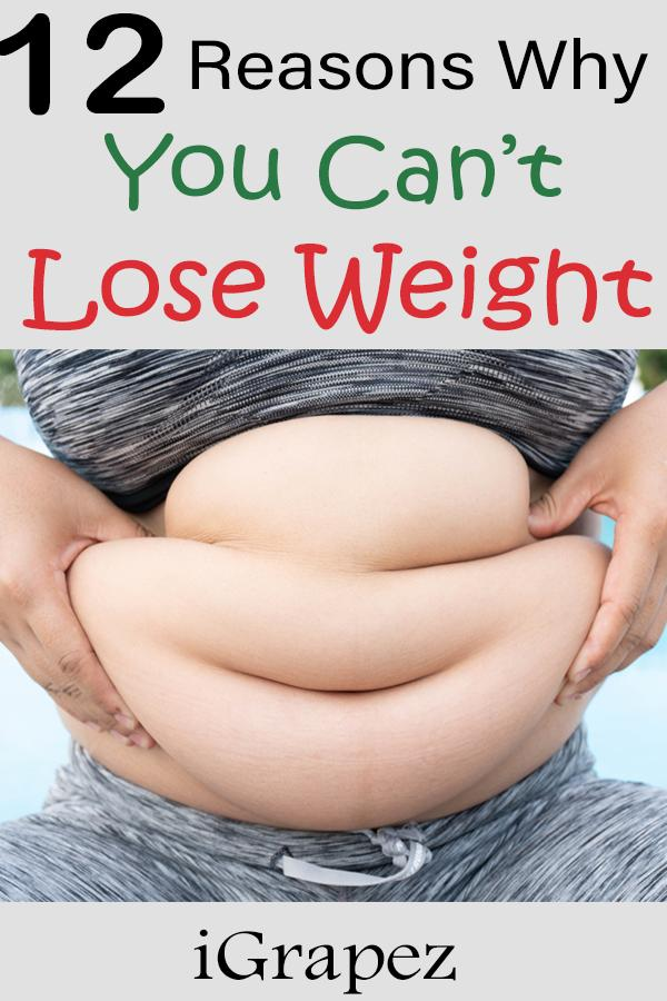 12 Reasons Why You Can't Lose Weight