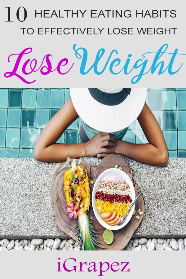 Top 10 Healthy Eating Habits to Effectively Lose Weight