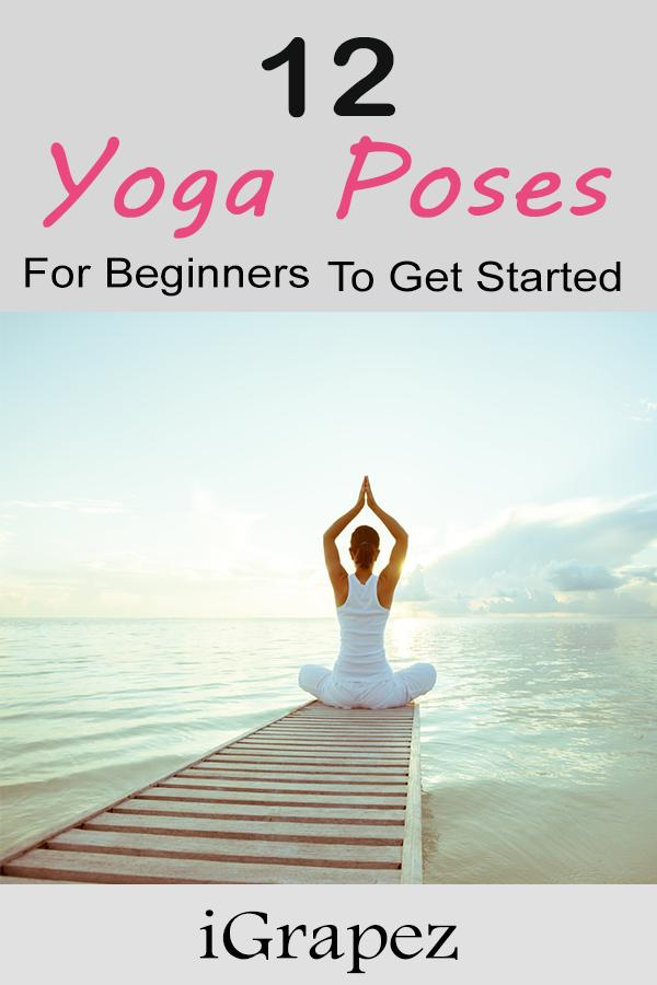 12 Yoga Poses for Beginners To Get Started