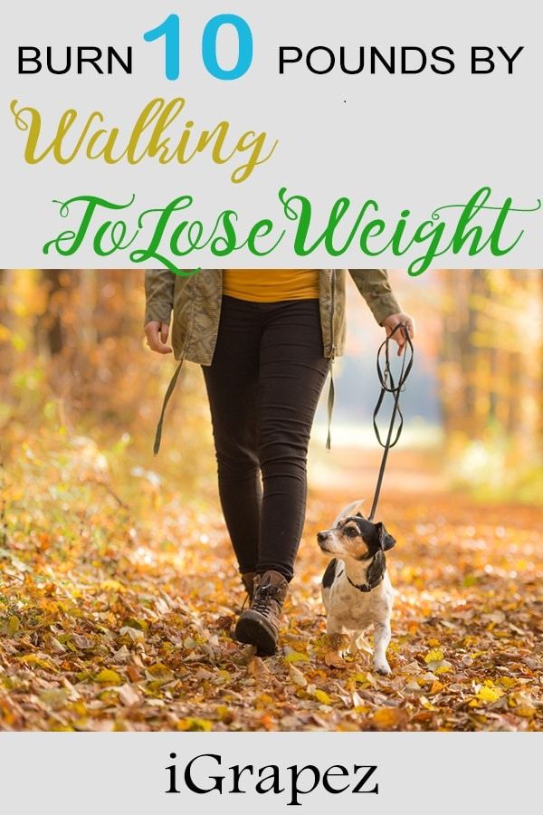 Walking to Lose Weight- [Burn 10 Pounds by Walking]