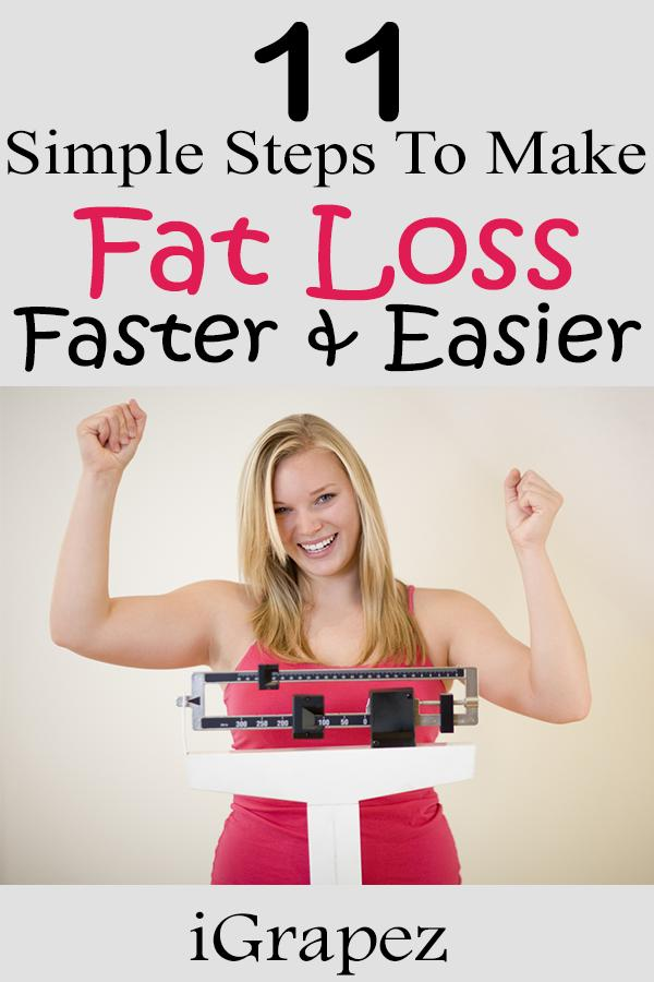 11 Simple Steps to Make Fat Loss Faster and Easier