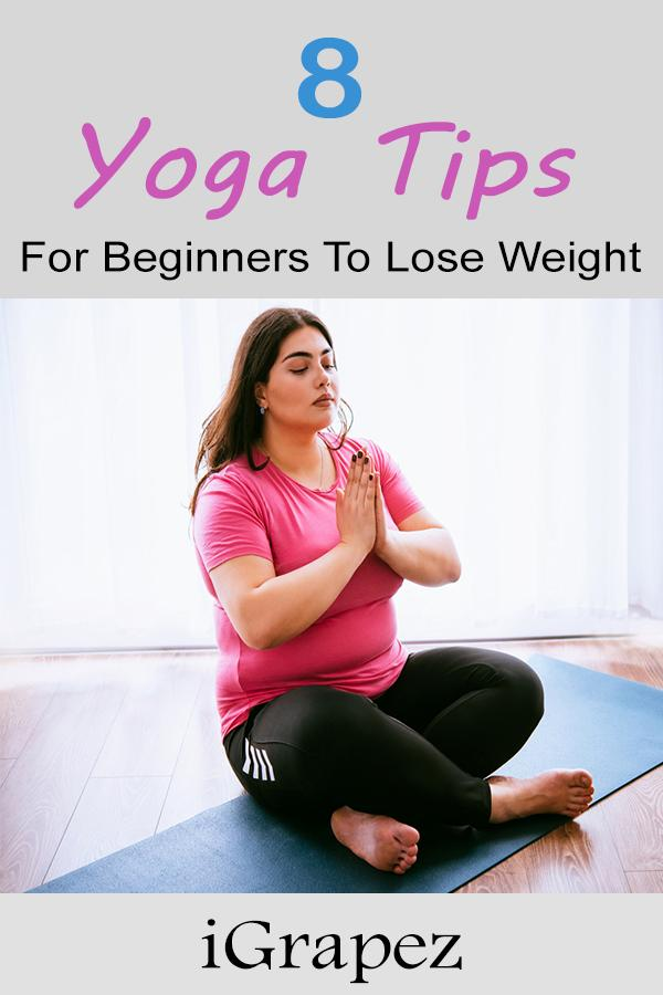 8 Yoga Tips for Beginners to Lose Weight