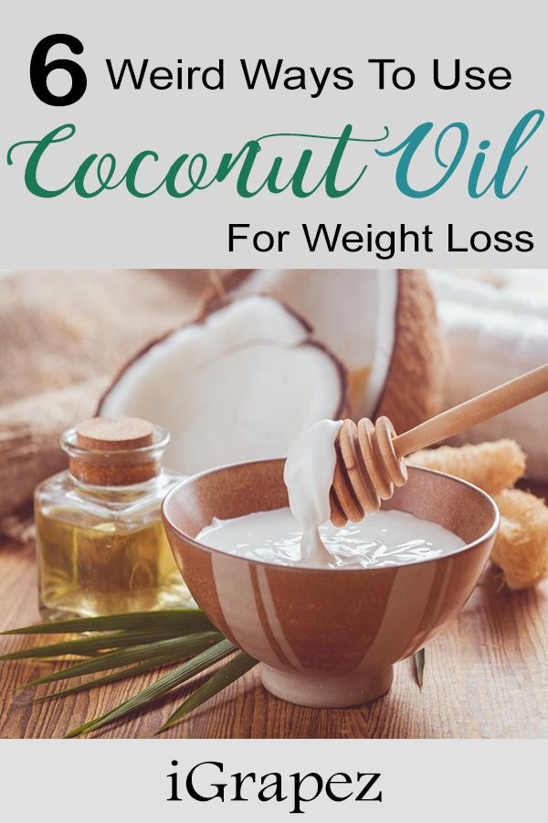6 Weird (Unusual) Ways to Use Coconut Oil for Weight Loss
