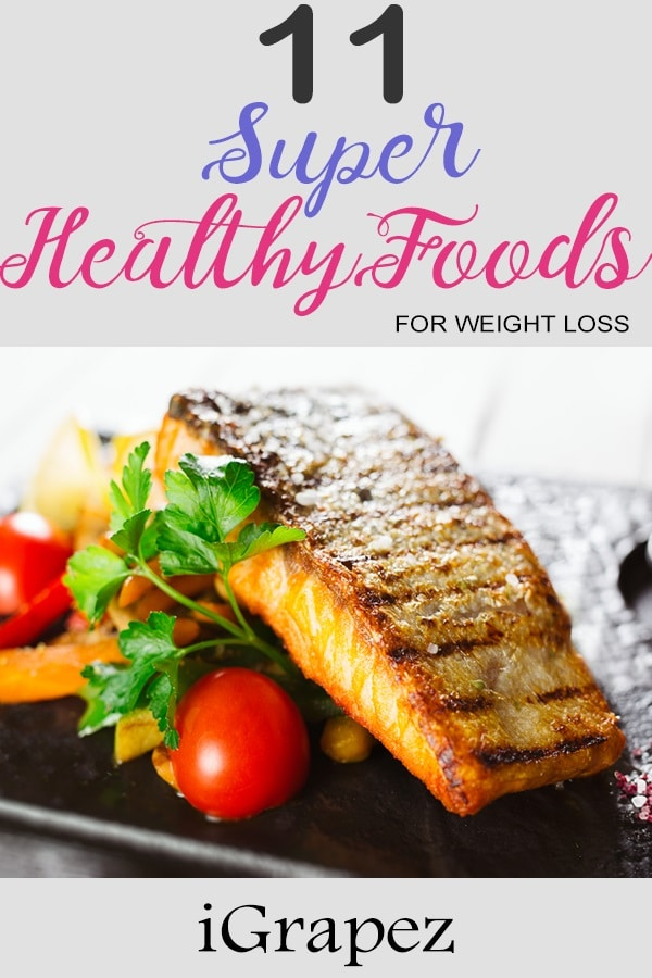 11 Super Healthy Foods For Weight loss