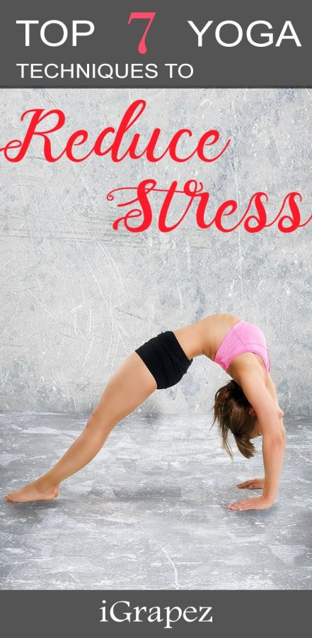 7 Yoga Techniques To Reduce Stress – [How To Bring Peace To Your Life]