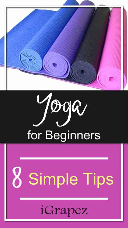 Yoga for Beginners – 8 Simple Tips  [Everything You Need To Know]