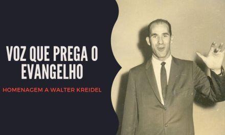 Voz Que Prega o Evangelho – Walter Kreidel