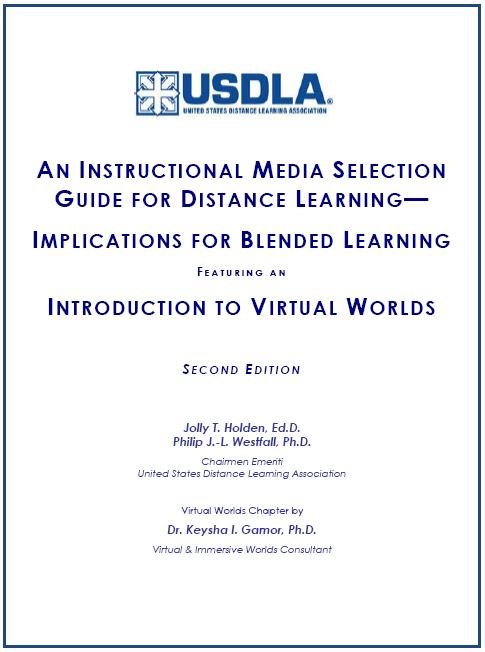 Instructional Media  Selection Guide for Distance Learning:  Implications for Blended  Learning & Virtual Worlds