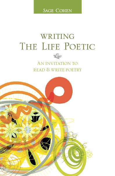 Writing the Life Poetic by Sage Cohen
