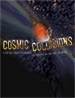 Cosmic Collision