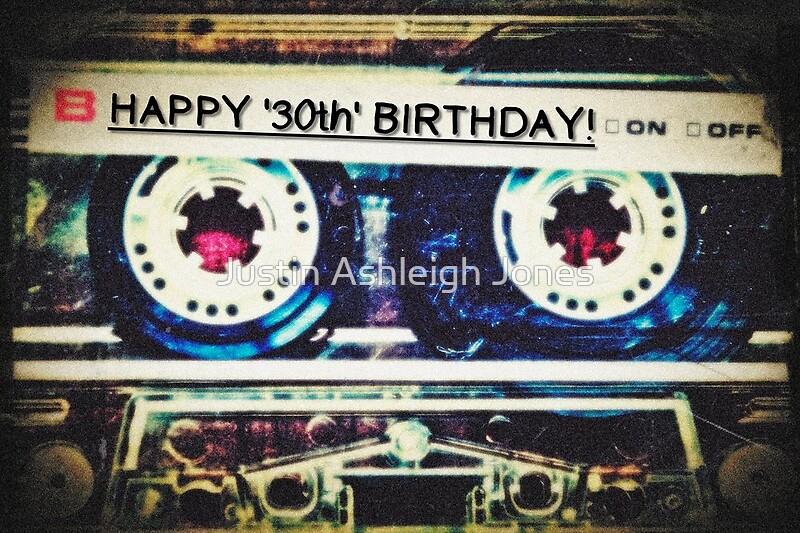 """Card Happy 30th Birthday Mixtape "" By Justin Ashleigh"