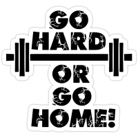 """""""Go Hard or Go Home"""" Stickers by shakeoutfitters 