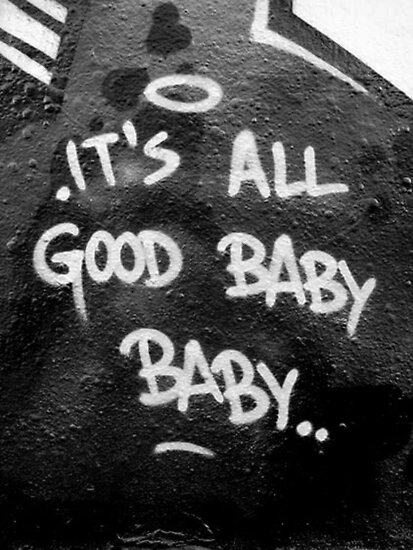 Kendrick Lamar Quote Wallpaper Quot Its All Good Baby Baby Quot Poster By Sharpstone Redbubble