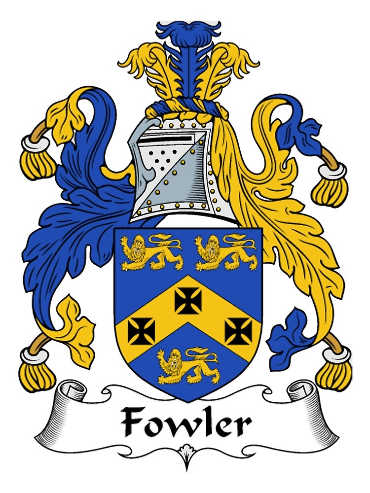 Fowler Coat of Arms  Fowler Family Crest by William