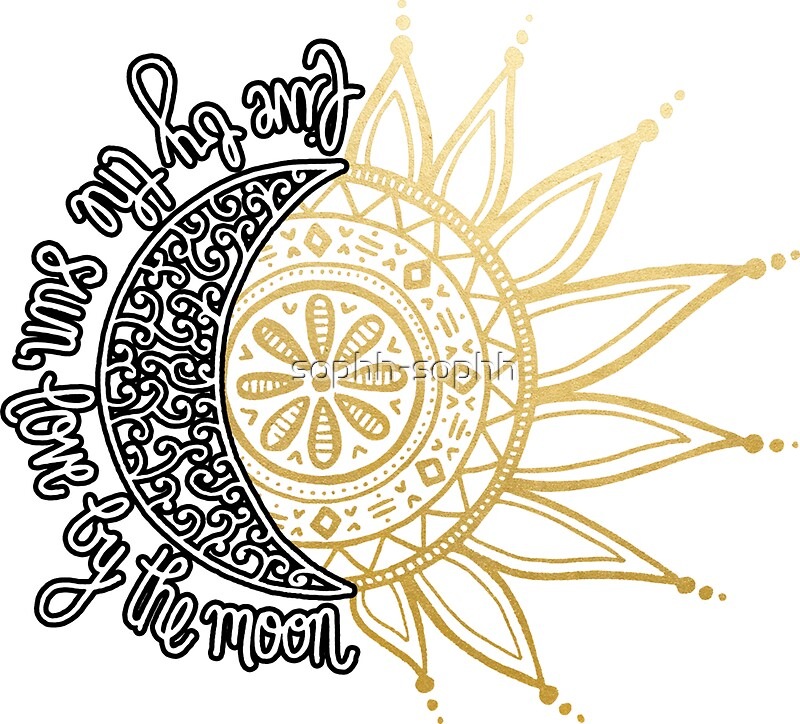 """Download """"Live by the sun, Love by the moon"""" Stickers by sophh ..."""