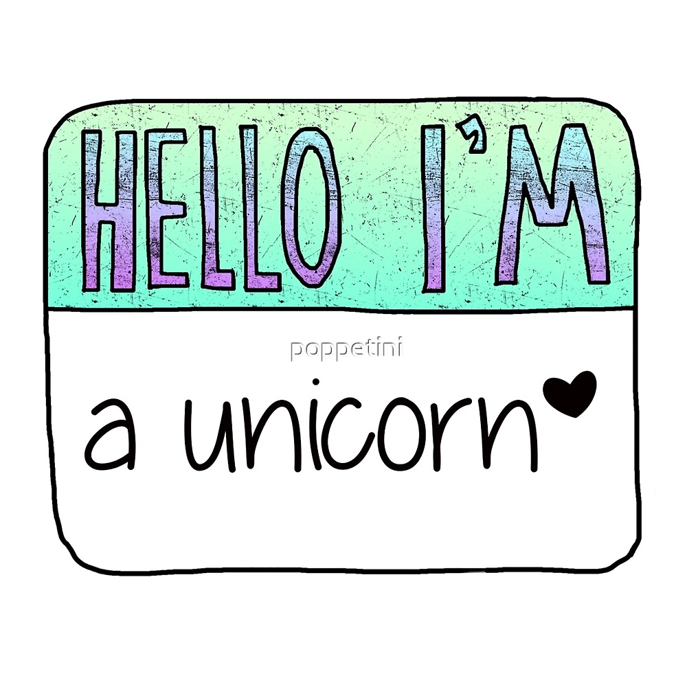 """hello I'm A Unicorn"" By Poppetini  Redbubble"