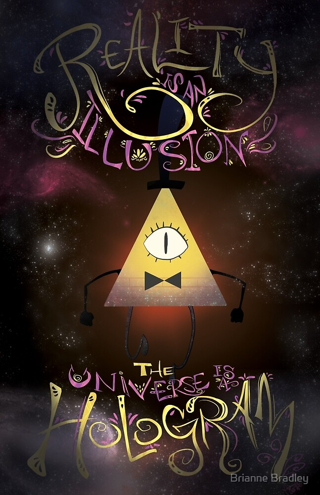 Gravity Falls Bill Cipher Wallpaper Iphone Quot Reality Is An Illusion Bill Cipher Quot By Brianne Bradley