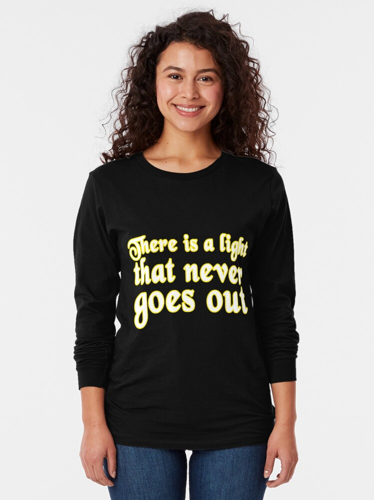 There Light Never Goes Out T Shirt
