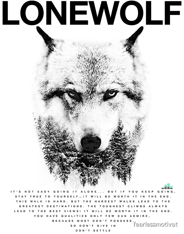 Lone Wolf Wallpaper Quote Quot Lone Wolf Quot By Fearlessmotivat Redbubble