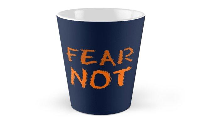 FEAR NOT Tall Mugs