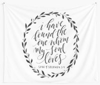 """I have found the one my soul loves"" Wall Tapestries by"