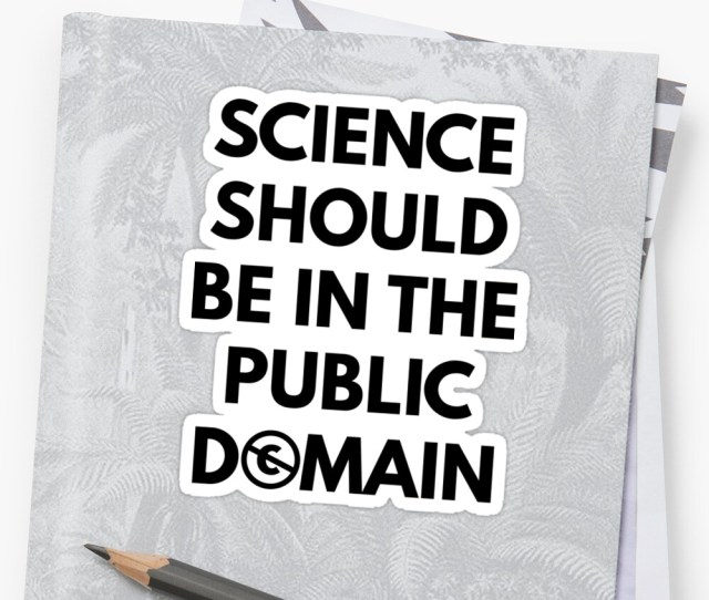 Science Should Be In The Public Domain By Radvas