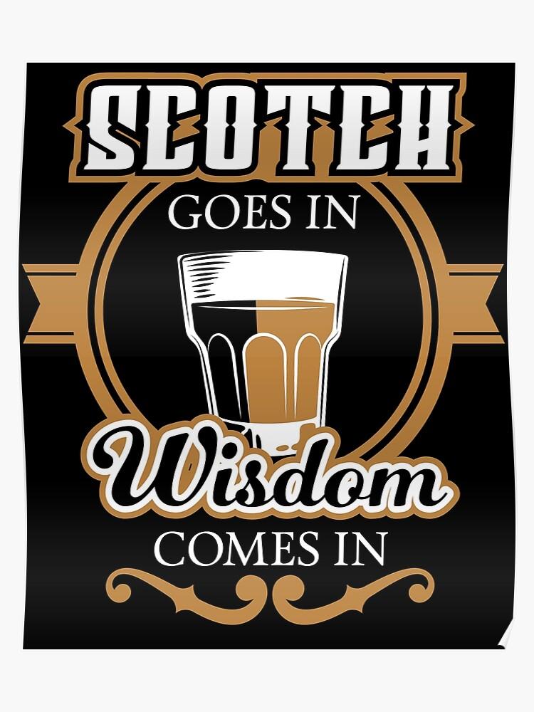 scotch goes in wisdom
