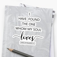 """I Have Found The One Whom My Soul Loves"" Stickers by"