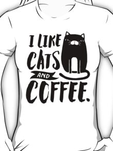I Like Cats and Coffee Shirts