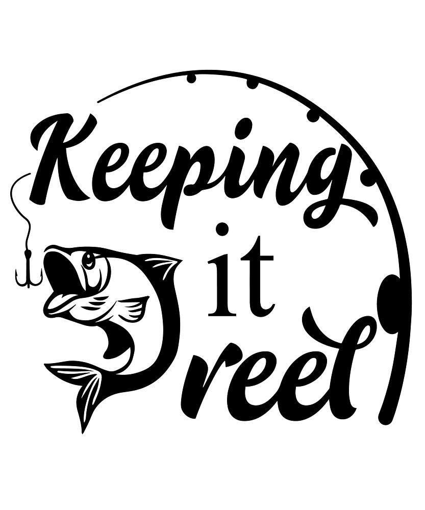 "Download ""Funny Fishing Fisherman ""Keep It Reel"" Fish Fishermen ..."