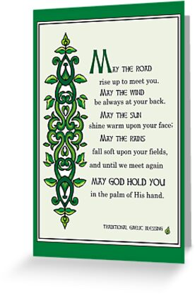 """May The Road Rise Up To Meet You Irish Blessing"