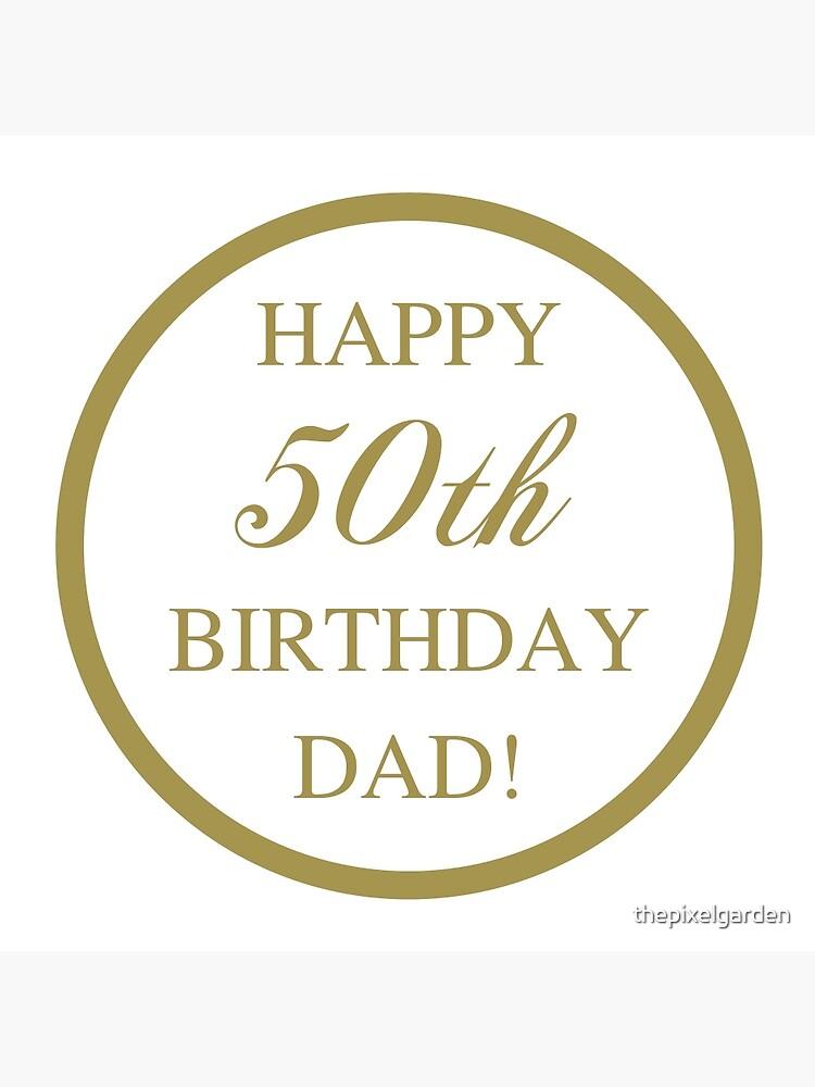 Dad 50th Birthday : birthday, Happy, Birthday, Greeting, Thepixelgarden, Redbubble