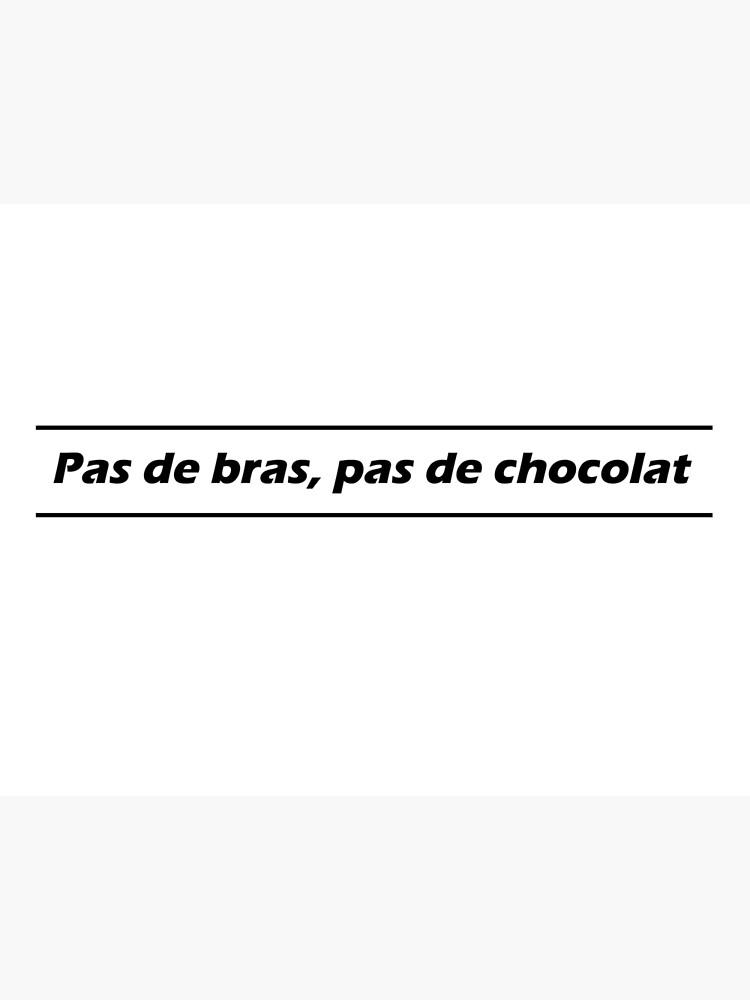 Pas De Bras Pas De Chocolat : chocolat, Arms,, Chocolate