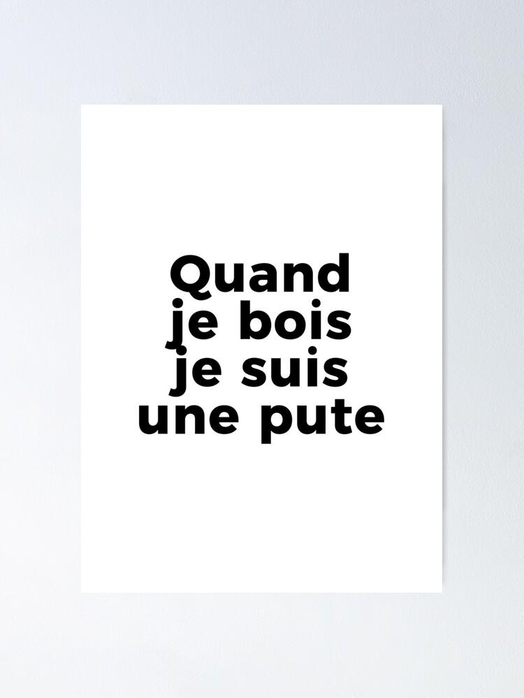 Je Suis Une Pute : Poster, Tshirt, Quand, Romain6945, Redbubble