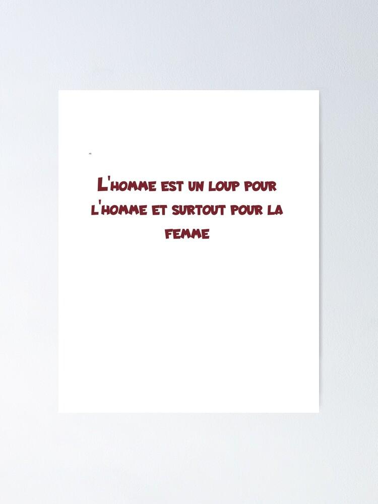 L Homme Est Un Loup Pour L Homme : homme, Poster, L'homme, Surtout, Femme, Momolasticot, Redbubble