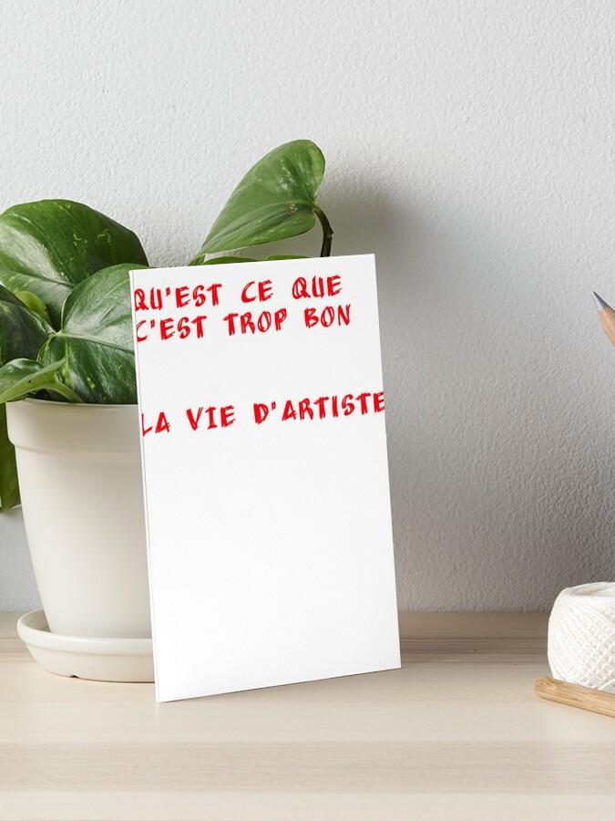 Qu'est Ce Que C'est Trop Bon La Vie D'artiste : qu'est, c'est, d'artiste, Impression, Rigide, T-shirt, Qu'est, C'est, Artiste, Rayan95, Redbubble