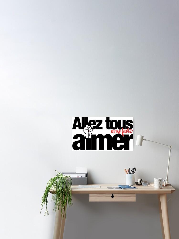 Allez Tous Vous Faire Aimer : allez, faire, aimer, Poster, Allez, Faire, Aimer, ErenStream, Redbubble