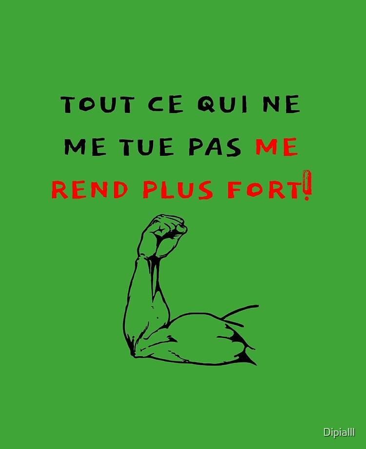 Tout Ce Qui Ne Me Tue Pas Me Rend Plus Fort : Funny, Tee-shirt, Makes, Stronger