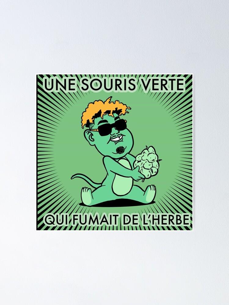 Naza Une Souris Verte : souris, verte, Poster, Souris, Verte, Fumait, L'herbe, Gio310, Redbubble