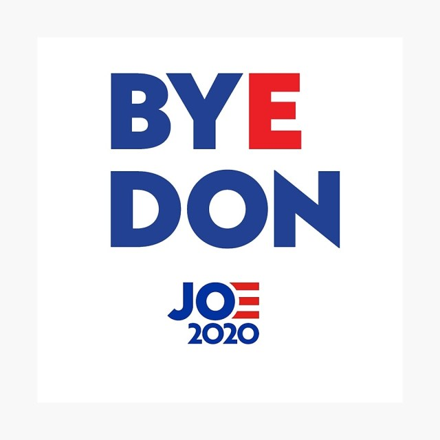 "Byedon Bye Don - Joe 2020"" Poster by haxamin 