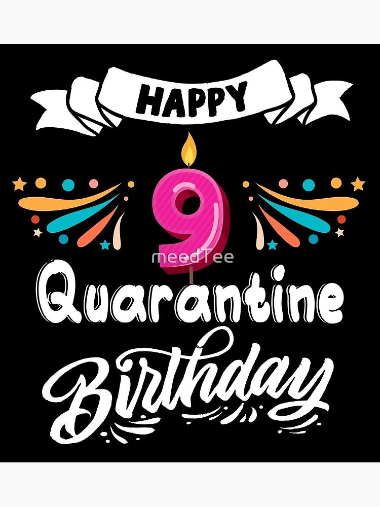 Happy 9 Birthday : happy, birthday, Happy, Quarantined, Birthday, Quarantine, Birthday