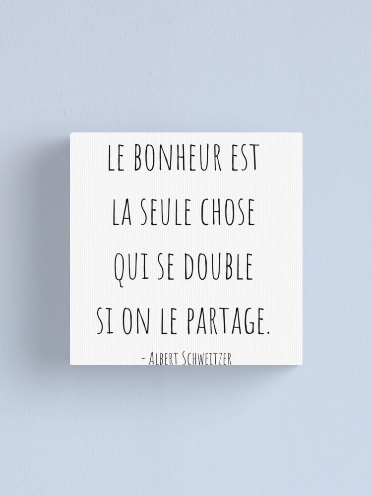 Le Bonheur Est La Seule Chose Qui Se Double Si On Le Partage : bonheur, seule, chose, double, partage, Happiness, Thing, Doubles, Share, Albert, Schweitzer
